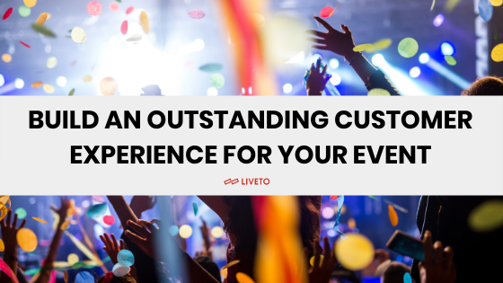 Build an outstanding customer experience for your event