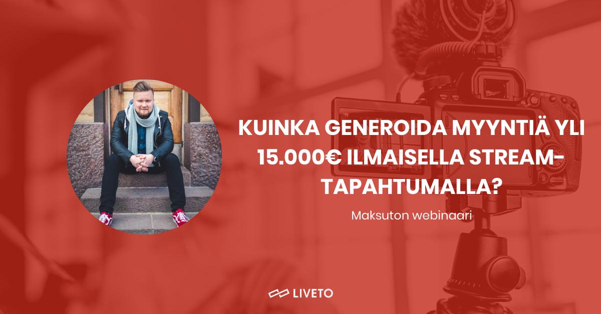Kuinka generoida yli 15.000€ myyntiä ilmaisella stream-tapahtumalla?
